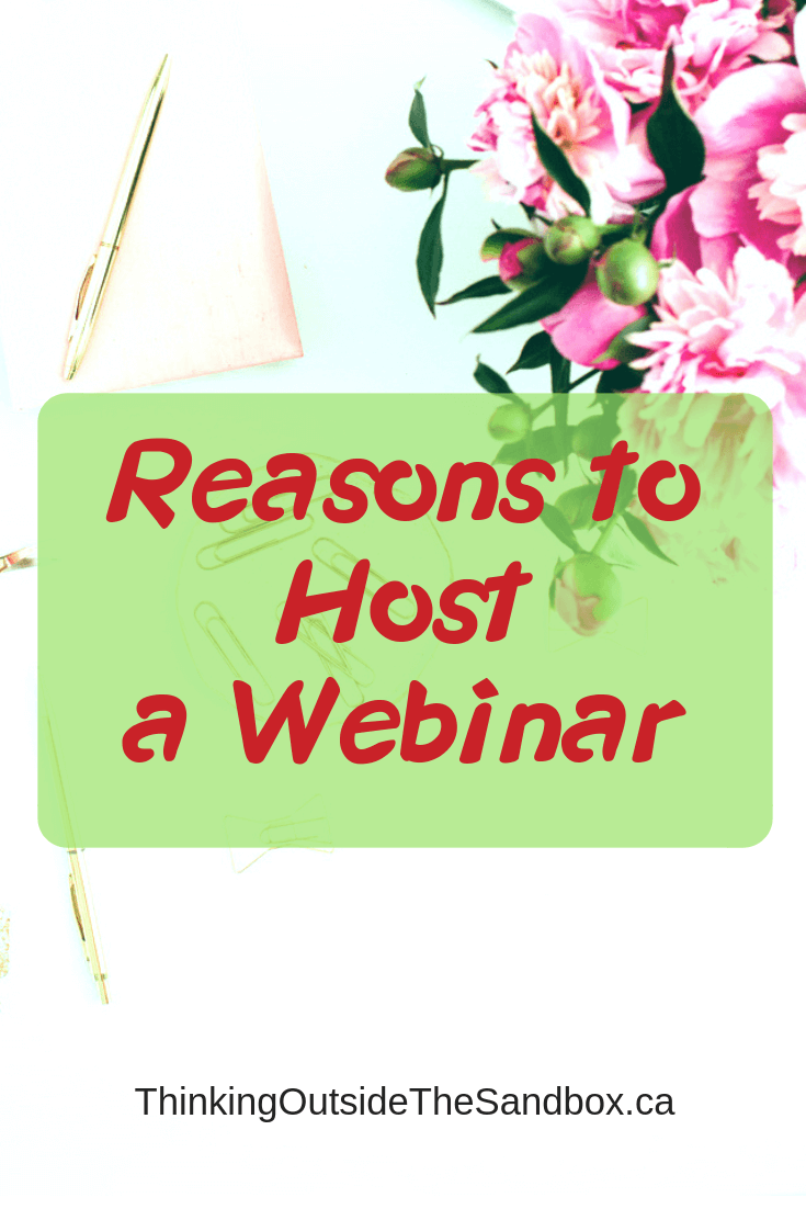 Thinking Outside The Sandbox: Business Reasons-to-Host-a-Webinar Reasons to Host a Webinar Blogging Small Business TOTS Business  Reasons to Host a Webinar