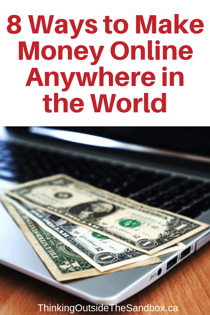 8 Ways to Make Money Online From Anywhere in the World